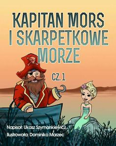 Kapitan Mors i Skarpetkowe Morze http://loloki.pl/opowiadania/405