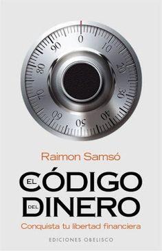INVERSIÓN Y NEGOCIOS PARA HACER DINERO: Descargar libro: El Código del Dinero - Raimon Samso PDF GRATIS