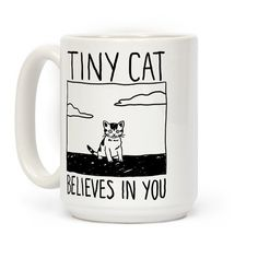 This cute cat mug is perfect for when you need some tiny kitten inspiration like 'tiny cat believes in you' never give up! This kawaii mug is great for fans of cat clothing, cat memes and cat art.