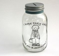 I hope they call me on a mission Mason Jar Bank! Fun gift for a baptism.