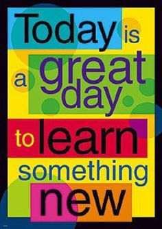 Create an inspiring environment and encourage learning and positive character traits with ARGUS Large Posters. Classroom decorations, classroom posters today is a good day to learn something new Classroom Quotes, Classroom Posters, Classroom Images, Classroom Door, Classroom Layout, Classroom Supplies, Classroom Displays, Future Classroom, School Classroom
