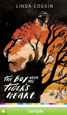 'The Boy with the Tiger's Heart' by Linda Coggin - Download a free ebook sample and give it a try! Don't forget to share it, too.