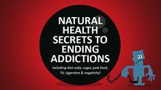 Natural health secrets to ending addictions; including diet soda, sugar, junk food, TV, cigarettes and negativity! - NaturalNews.com