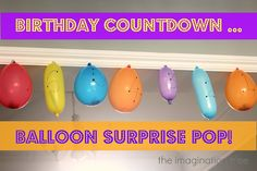 The Imagination Tree: Balloon Surprise Birthday Countdown. or countdown for any event. Birthday Tree, Birthday Balloons, Birthday Fun, Birthday Celebration, Birthday Parties, Surprise Birthday, Birthday Ideas, Birthday Surprises, Birthday Cakes