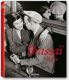 Brassai: Paris: Jean-Claude Gautrand: 9783836503891: Amazon.com: Books
