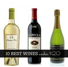 10 best wines under $20 My fave, Apothic Red made the list, so I will assume its a credible list :-)