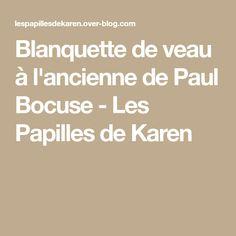 Blanquette de veau à l'ancienne de Paul Bocuse - Les Papilles de Karen