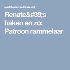 Renate's haken en zo: Patroon rammelaar