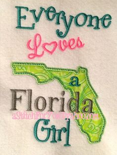 FLORIDA State Applique Everyone loves a Florida by astitchforyou (Patterns, Embroidery, Machine Embroidery, Embroidery, digitized design, gift, T Shirt, girl, boy, sister, brother, states, Applique, sayings, United States, Florida)
