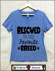 Rescued is My Favorite Breed. LADIES Relaxed fit by BmoreRescue