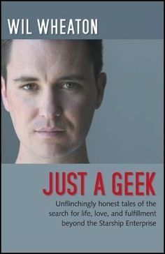 Bestseller Books Online Just a Geek: Unflinchingly honest tales of the search for life, love, and fulfillment beyond the Starship Enterprise Wil Wheaton $11.55  - http://www.ebooknetworking.net/books_detail-0596806310.html
