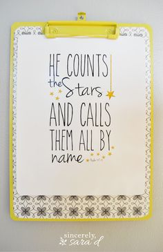 FREE printable: He count the stars and calls them all by name. Psalm 147:4 (There are lots of free printables on this blog!)