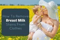 Leaks and spills happen. Here's how to remove breast milk stains from your clothes