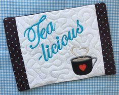 NNC ITH Tea-licious Mug Rug for the 5x7 hoop in all popular formats