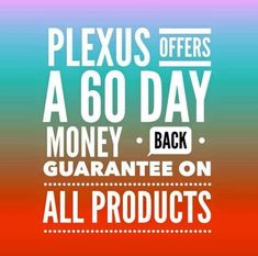 We offer it but never have to use it, our products are just that good!! Shopmyplexus.com/tinaweeks