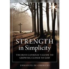 Strength in Simplicity   The Catholic Company