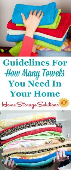 Guidelines and factors to consider when deciding how many towels, including hand towels and wash cloths, you should get when setting up your home, or how many you should keep when decluttering {on Home Storage Solutions 101}