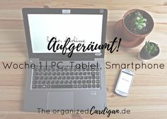 Tipps und Ideen zum ausmistenund aufgeräumen von PC, Tablet und Smartphone und Ideen zu Digital Detox