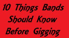 10 Things Bands Should Know Before Gigging