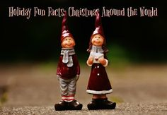 Holiday Fun Facts: Christmas Around the World