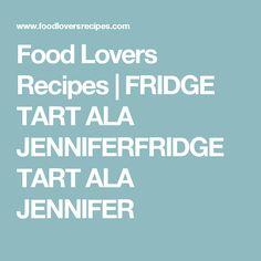 Food Lovers Recipes | FRIDGE TART ALA JENNIFERFRIDGE TART ALA JENNIFER Curry Dishes, Tarts, Entertaining, Lovers, Recipes, African, Food, Mince Pies, Pies