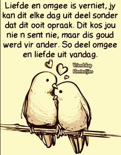 Liefde en omgee is vermiet ~ Vriendskap Flentertjies Living Water, Afrikaans, True Words, Friends Family, Poems, Lyrics, Tart, Quotes, Friendship