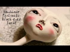 Handmade Portraits: Black-eyed Suzie (original cut) Doll Making is amazing. Beautiful