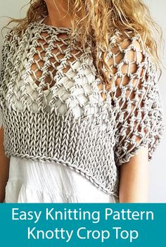 Knitting pattern for the Knotty Crop Top - Festival crop, knit crop top, knitted chunky crop sweater, bikini cover up, summer sweater Love Knitting, Summer Knitting, Knitting Patterns Free, Knit Patterns, Crochet Summer, Pattern Sewing, Easy Knitting, Poncho Crochet, Knit Crochet