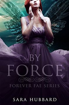 By Force (Forever Fae Book 1) by Sara Hubbard https://www.amazon.com/dp/B01NAQ4C3N/ref=cm_sw_r_pi_dp_x_CvDGybAYBPNYC