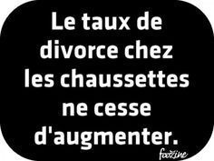 Divorce rate-Le taux de divorce The Socks Stories end badly … and it is reassuring to note that this great mystery does not only happen at home! Nurses Week Quotes, Funny French, Funny Quotes For Instagram, Quote Citation, Drinking Quotes, French Quotes, Messages, Some Words, Laugh Out Loud