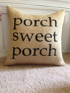 Burlap Pillow Front Porch Pillow/Porch Sweet by TheSunnyHunnyBee