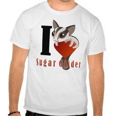 I Love Sugar Glider Shirt