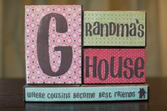 Grandma's House Where Cousins Become Best Friends by BlockQuotes, $24.00