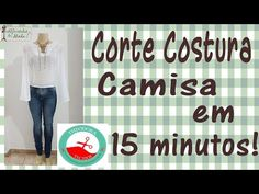 Curso de Corte e Costura - Passo a Passo - Camisa em apenas 15 minutos! - YouTube