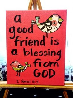 Custom canvas art - A good friend is a blessing from God. Bible verse, inspirational quotes, birds, pink - by ShellysAcrylics on Etsy A good friend. Scripture Art, Bible Art, Bible Scriptures, Quotes Distance Friendship, Friendship Bible Verses, Sweet Friendship Quotes, Friendship Signs, Friend Friendship, Friends Bible Verse