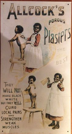 Allcock's Porous Plasters Vintage Advertising try's to make humor out of racism in a very harmful and dark way. Blacks or non-whites couldn't do anything about this but watch. Vintage Advertising Signs, Vintage Advertisements, Vintage Ads, Vintage Posters, Retro Ads, Old Ads, African American History, Illustrations, Poster