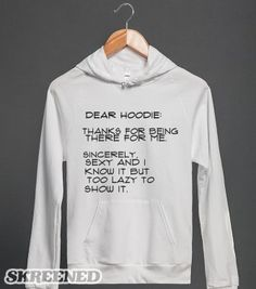 dear hoodie - $31.50 T-shirts, Organic Shirts, Hoodies, Kids Tees, Baby One-Pieces and Tote Bags