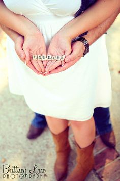 Scrabble letters: Forever - engagement photo (would be cute as a pregnancy photo with the baby's name spelled out)!