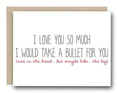 Funny I Love You Card - I would Take A Bullet For You - Anniversary Card, Funny Valentine Card, Card birthdayquotesforhim Birthday Quotes For Him, Bff Birthday, Birthday Cards For Friends, Bday Cards, Funny Birthday Cards, Card Birthday, Funny Cards For Friends, Humor Birthday, Birthday Images