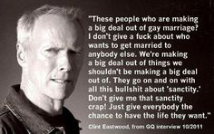 EQUALITY FOR ALL!  I just LOVE Clint Eastwood!!