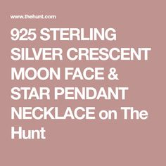 925 STERLING SILVER CRESCENT MOON FACE & STAR PENDANT NECKLACE on The Hunt