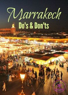 Everything you need to know about Marrakech! The do´s & don´ts, and how make the most of your trip to Morocco.