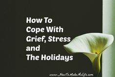 Discussing the ABC's of grief and how to ways to prepare for the holiday season.