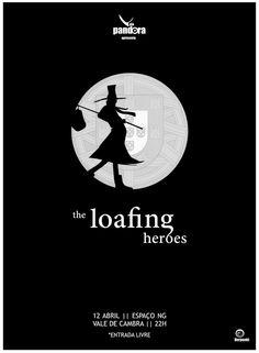 """Concerto: """"the loafing heroes"""" > 12 Abril 2013 - 22h00 @ Espaço Nova Geração, Vale de Cambra _entrada livre_"""
