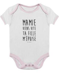 Body bébé Mamie viens vite ta fille m épuise  bebe  bodybebe  enfant b1ebc8c4d18