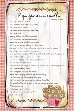 If you give a Mom a muffin- I love it! great print out to give with some muffins.