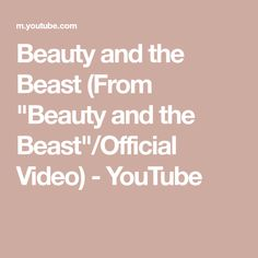 Beauty And The Beast From Beauty And The Beast Official Video Youtube In 2021 Beauty And The Beast Beauty Beast
