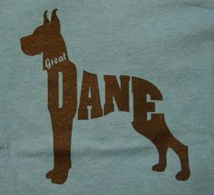Great Dane T-Shirt  I love this graphic. I'm ordering for my dude to celebrate our new GD.