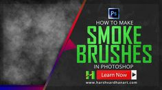 How to make Smoke Brush photoshop Tutorial for Beginners How to Create Custom Smoke or Mist Brushes in Adobe Photoshop- Tutorial for Beginners
