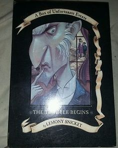 A Series of Unfortunate Events Box Bk. The Trouble Begins Bks. Lemony snicket